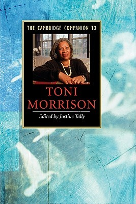 The Cambridge Companion to Toni Morrison by Justine Tally