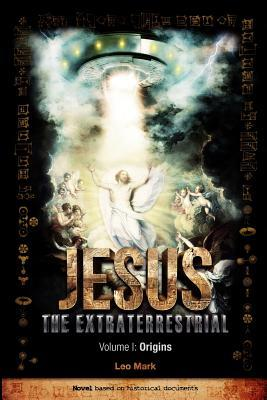 Jesus the Extraterrestrial - Origins