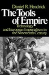 The Tools of Empire: Technology and European Imperialism in the Nineteenth Century