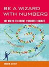 Be a Wizard with Numbers: 101 Ways to Count Yourself Smart