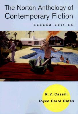 The Norton Anthology of Contemporary Fiction by R.V. Cassill