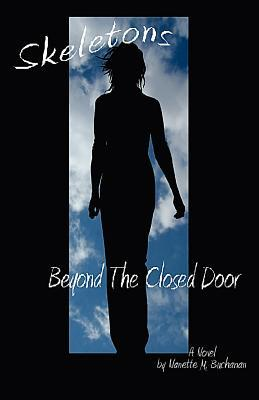 Skeletons Beyond the Closed Door by Nanette M. Buchanan