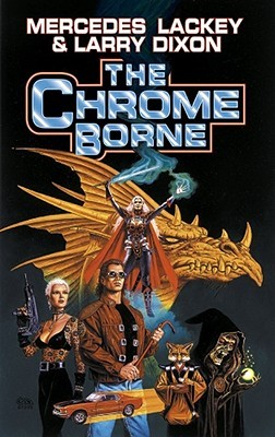 The Chrome Borne by Mercedes Lackey