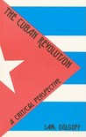 The Cuban Revolution: A Critical Perspective