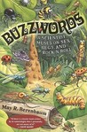 Buzzwords: A Scientist Muses on Sex, Bugs, and Rock N Roll