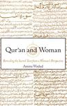 Qur'an and Woman: Rereading the Sacred Text from a Woman's Perspective