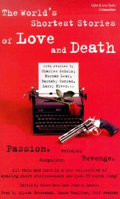 The World's Shortest Stories of Love and Death by Steve Moss