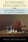 Economic Sentiments: Adam Smith, Condorcet and the Enlightenment