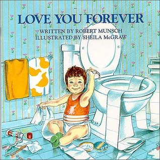 Love You Forever by Robert N. Munsch