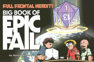 Full Frontal Nerdity 1: Big Book of Epic Fail (Full Frontal Nerdity)