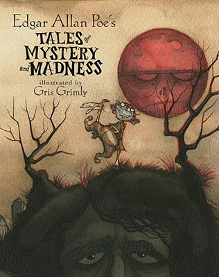 Tales of Mystery and Madness by Edgar Allan Poe