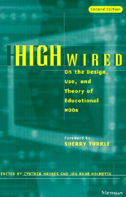 High Wired: On the Design, Use, and Theory of Educational MOOs