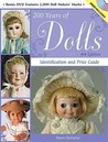 200 Years of Dolls (200 Years of Dolls: Identification & Price Guide)