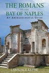 The Romans On The Bay Of Naples: An Archaeological Guide