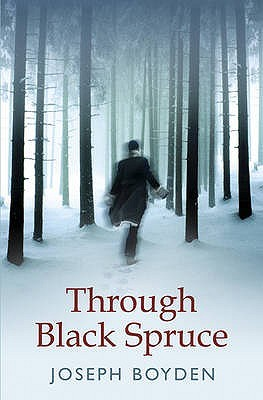 Through Black Spruce by Joseph Boyden
