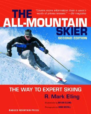 The All-Mountain Skier by R. Mark Elling