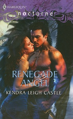 Renegade Angel by Kendra Leigh Castle