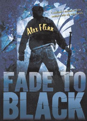 Fade to Black by Alex Flinn