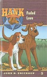 Faded Love (Hank the Cowdog, #5)