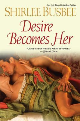 Desire Becomes Her by Shirlee Busbee
