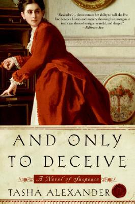 And Only to Deceive (Lady Emily, #1)
