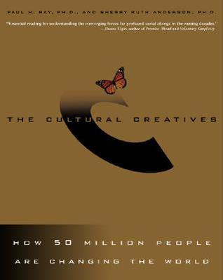 The Cultural Creatives by Paul H. Ray