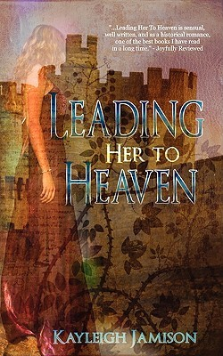 Leading Her to Heaven by Kayleigh Jamison