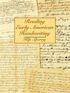Reading Early American Handwriting by Kip Sperry