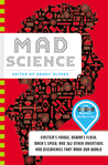 Mad Science: Einstein's Fridge, Dewar's Flask, Mach's Speed, and 362 Other Inventions and Discoveries that Made Our World