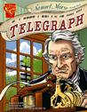 Samuel Morse and the Telegraph by David Seidman