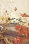 Red Poppies: Tales of Envy and Revenge