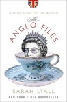 The Anglo Files: A Field Guide to the British