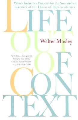 Life Out of Context by Walter Mosley