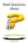Hard Questions About Angels and Demons by Only A. Guy