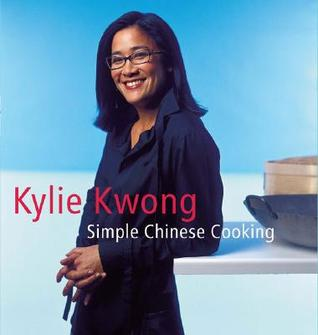 Simple Chinese Cooking by Kylie Kwong