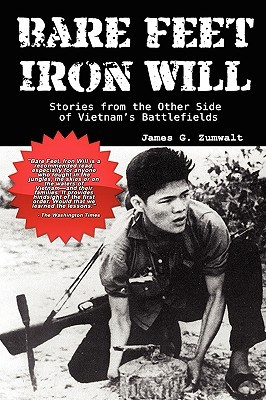 Bare Feet, Iron Will: Stories from the Other Side of Vietnam's Battlefields