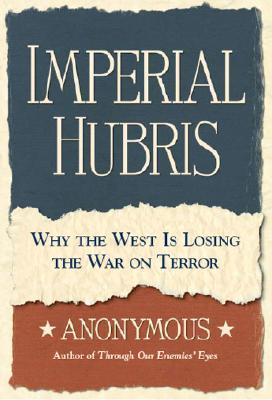 Imperial Hubris by Michael Scheuer