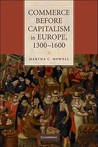 Commerce Before Capitalism in Europe, 1300-1600