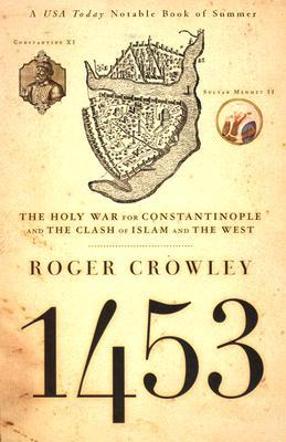 1453: The Holy War for Constantinople and the Clash of Islam and the West