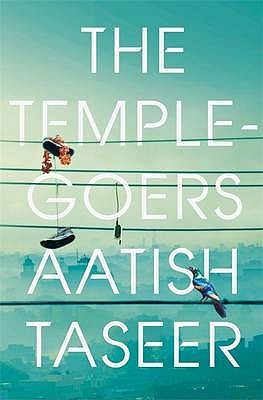 The Temple-Goers by Aatish Taseer