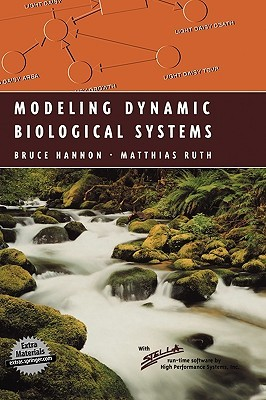 Modeling Dynamic Biological Systems by Bruce Hannon