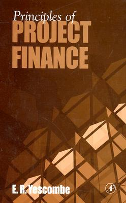 Principles of Project Finance by Edward Yescombe