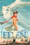 Eden: It's an Endless World, Volume 9 (Eden: It's an Endless World, #9)