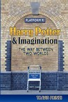 Harry Potter & Imagination: The Way Between Two Worlds