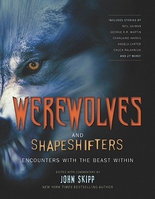 Werewolves and Shapeshifters by John Skipp