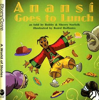 Anansi Goes to Lunch (Story Cove: A World of Stories)