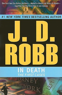 J.D. Robb In Death: The First Cases (In Death #1 & 2)