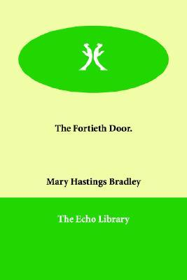 The Fortieth Door by Mary Hastings Bradley