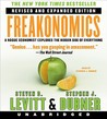 Freakonomics: A Rogue Economist Explores the Hidden Side of Everything (Revised and Expanded Edition)