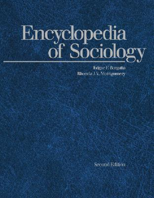 Encyclopedia of Sociology by Edgar F. Borgatta